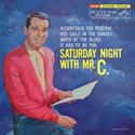Saturday Night With Mr. C. ~ 1958  EP release