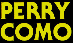 Perry Como ~ A Classic Collection