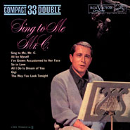 Perry Como ~ Sing to Me Mr. C.