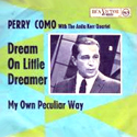 Dream On Little Dreamer / My Own Peculiar Way ( German )
