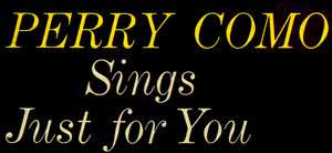 Perry Como Sings Just For You - 1958