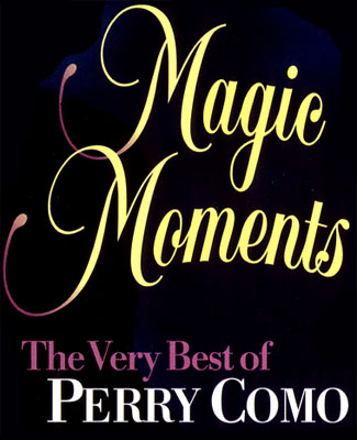 Magic Moments: The Very Best of Perry Como