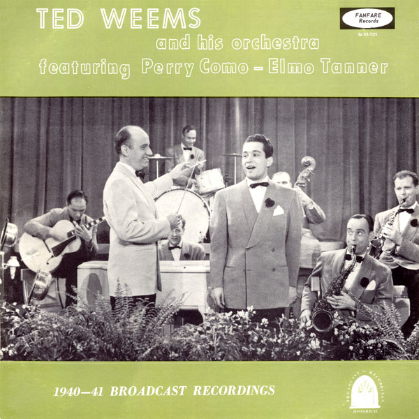 Ted Weems and His Orchestra  1940-41 Broadcasts