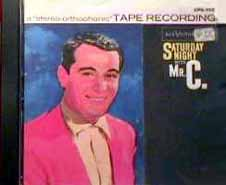 Saturday Night With Mr. C. ~ Original Stereo Orthophonic Tape Consumer Masters
