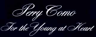 For the Young at Heart - Perry Como